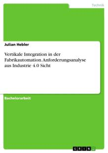 vertikale integration in der fabrikautomation anforderungsanalyse aus industrie 4 0 sicht pdf