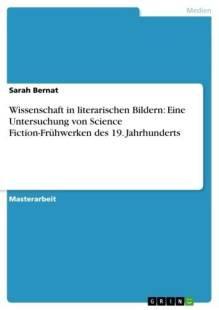 wissenschaft_in_literarischen_bildern_eine_untersuchung_von_science_fiction_fruhwerken_des_19_jahrhunderts.pdf