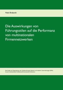 die auswirkungen von fuhrungsstilen auf die performanz von multinationalen firmennetzwerken pdf