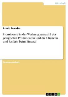 prominente in der werbung auswahl des geeigneten prominenten und die chancen und risiken beim einsatz pdf