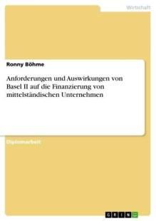 anforderungen_und_auswirkungen_von_basel_ii_auf_die_finanzierung_von_mittelstandischen_unternehmen.pdf