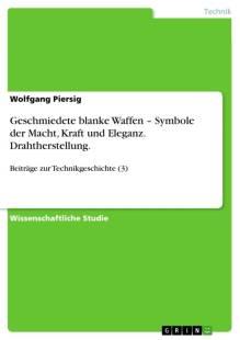 geschmiedete_blanke_waffen_symbole_der_macht_kraft_und_eleganz_drahtherstellung_.pdf