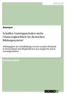 schaffen_ganztagsschulen_mehr_chancengleichheit_im_deutschen_bildungssystem_.pdf