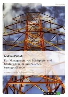 das management von marktpreis und kreditrisiken im europaischen stromgrosshandel pdf