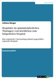 hospitaler_im_spatmittelalterlichen_thuringen_vom_kirchlichen_zum_burgerlichen_hospital.pdf
