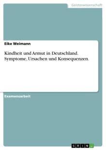 kindheit und armut in deutschland symptome ursachen und konsequenzen symptome ursachen und konsequenzen von armut pdf