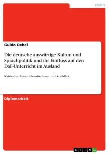 die deutsche auswartige kultur und sprachpolitik und ihr einfluss auf den daf unterricht im ausland pdf
