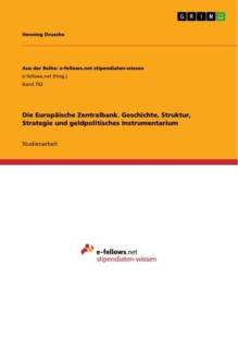 die europaische zentralbank geschichte struktur strategie und geldpolitisches instrumentarium pdf