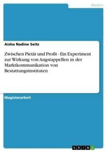 zwischen_pietat_und_profit_ein_experiment_zur_wirkung_von_angstappellen_in_der_marktkommunikation_von_bestattungsinstituten.pdf