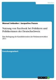 nutzung_von_facebook_bei_politikern_und_politikerinnen_der_deutschschweiz.pdf