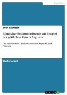 romischer_bestattungsbrauch_am_beispiel_des_gottlichen_kaisers_augustus.pdf