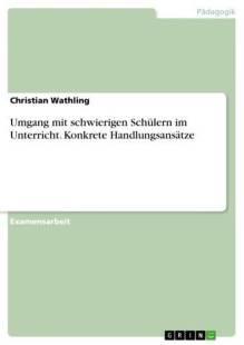 umgang_mit_schwierigen_schulern_im_unterricht_konkrete_handlungsansatze.pdf