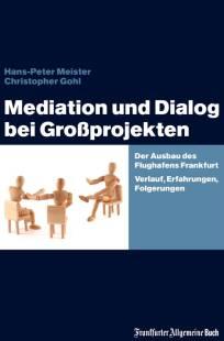 mediation und dialog bei grossprojekten der ausbau des flughafens frankfurt verlauf erfahrungen folgerungen pdf