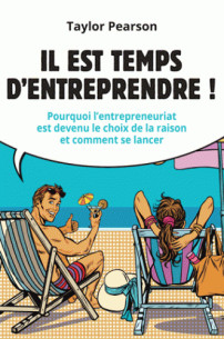 il_es_temps_d_039_entreprendre_pourquoi_l_039_entrepreneuriat_est_devenu_le_choix_de_la_raison_et_comment_se_lancer.pdf