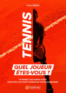 tennis_quel_joueur_etes_vous_optimisez_vos_points_forts_exploitez_les_points_faibles_de_votre_adversaire.pdf