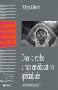 oser le verbe aimer en education specialisee la relation educative 2 pdf