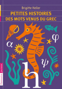 petites histoires des mots venus du grec pdf