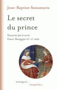 le_secret_du_prince_gouverner_par_le_secret_france_bourgogne_xiiie_xve_siecle.pdf