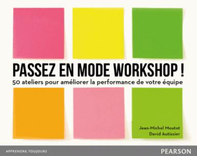 passez en mode workshop 50 ateliers pour ameliorer la performance de votre equipe pdf
