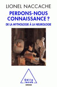 perdons_nous_connaissance_de_la_mythologie_a_la_neurologie.pdf
