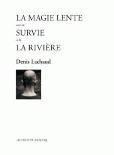 la_magie_lente_suivi_de_survie_et_de_la_riviere.pdf