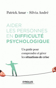 aider les personnes en difficulte psychologique un guide pour comprendre et gerer la crise pdf