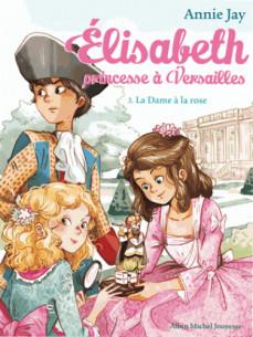 la dame a la rose elisabeth princesse a versailles tome 3 pdf