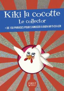kiki_la_cocotte_le_collector_de_150_phrases_pour_s_039_amuser_a_bien_ar_ti_cu_ler.pdf