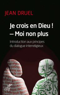 je crois en dieu moi non plus introduction aux principes du dialogue interreligieux pdf