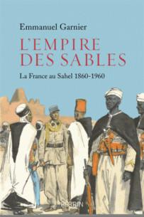 l_039_empire_des_sables_la_france_au_sahel_1860_1960_.pdf