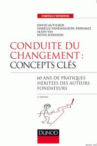 conduite du changement concepts cles 3e ed 60 ans de pratiques heritees des auteurs fondateurs pdf