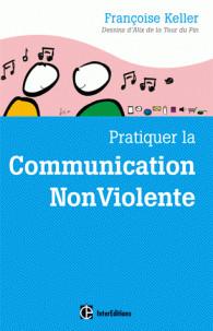 pratiquer la communication nonviolente passeport pour un monde ou l on ose se parler en sachant comment le dire pdf