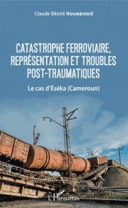 catastrophe_ferroviaire_representation_et_troubles_post_traumatiques_le_cas_d_039_eseka_cameroun_.pdf