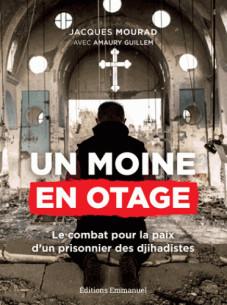 un_moine_en_otage_le_combat_pour_la_paix_d_039_un_prisonnier_de_daech.pdf