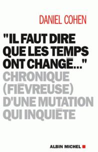 il_faut_dire_que_les_temps_ont_change_chronique_fievreuse_d_039_une_mutation_qui_inquiete.pdf