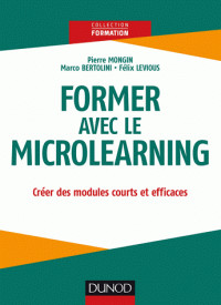 former avec le microlearning creer des modules courts et efficaces pdf