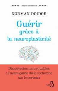 guerir_grace_a_la_neuroplasticite_decouvertes_remarquables_a_l_avant_garde_de_la_recherche_sur_le_cerveau.pdf