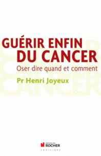 guerir_enfin_du_cancer_oser_dire_quand_et_comment.pdf