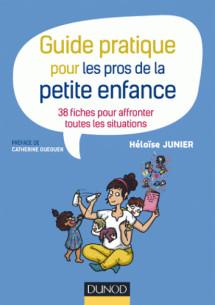guide pratique pour les pros de la petite enfance 38 fiches pour affronter toutes les situations pdf