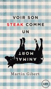 voir son steak comme un animal mort veganisme et psychologie morale pdf