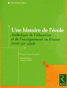 une_histoire_de_l_039_ecole_anthologie_de_l_039_education_et_de_l_039_enseignement_en_france_xviiie_xxe_siecle.pdf