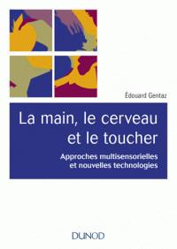 la main le cerveau et le toucher approches multisensorielles et nouvelles technologies pdf