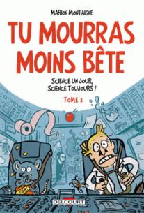 tu_mourras_moins_bete_t03_science_un_jour_science_toujours_.pdf