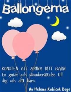 ballongerna_konsten_att_somna_ditt_barn_en_guide_och_somnberattelse_till_dig_och_ditt_barn.pdf