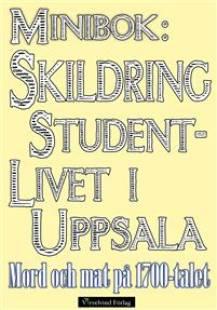 minibok_skildring_av_studentlivet_i_uppsala_pa_1700_talet.pdf