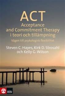 act_i_teori_och_tillampning_vagen_till_psykologisk_flexibilitet.pdf