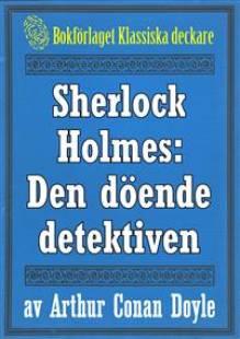 sherlock_holmes_aventyret_med_den_doende_detektiven_aterutgivning_av_text_fran_1915.pdf