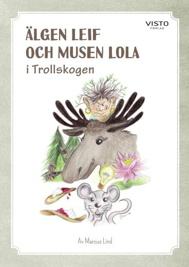 Älgen Leif och Musen Lola