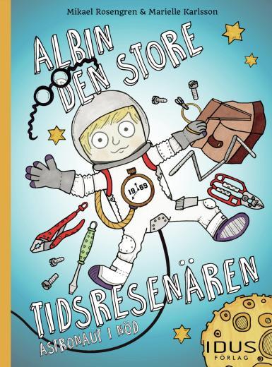Albin, den store tidsresenären: Astronaut i nöd