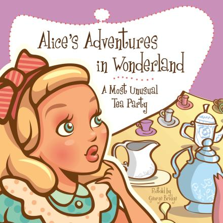 Alice's Adventures in Wonderland (retold by George Bridge)